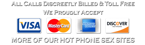 More of Hot Phone Sites, All Major Credit Cards Accepted